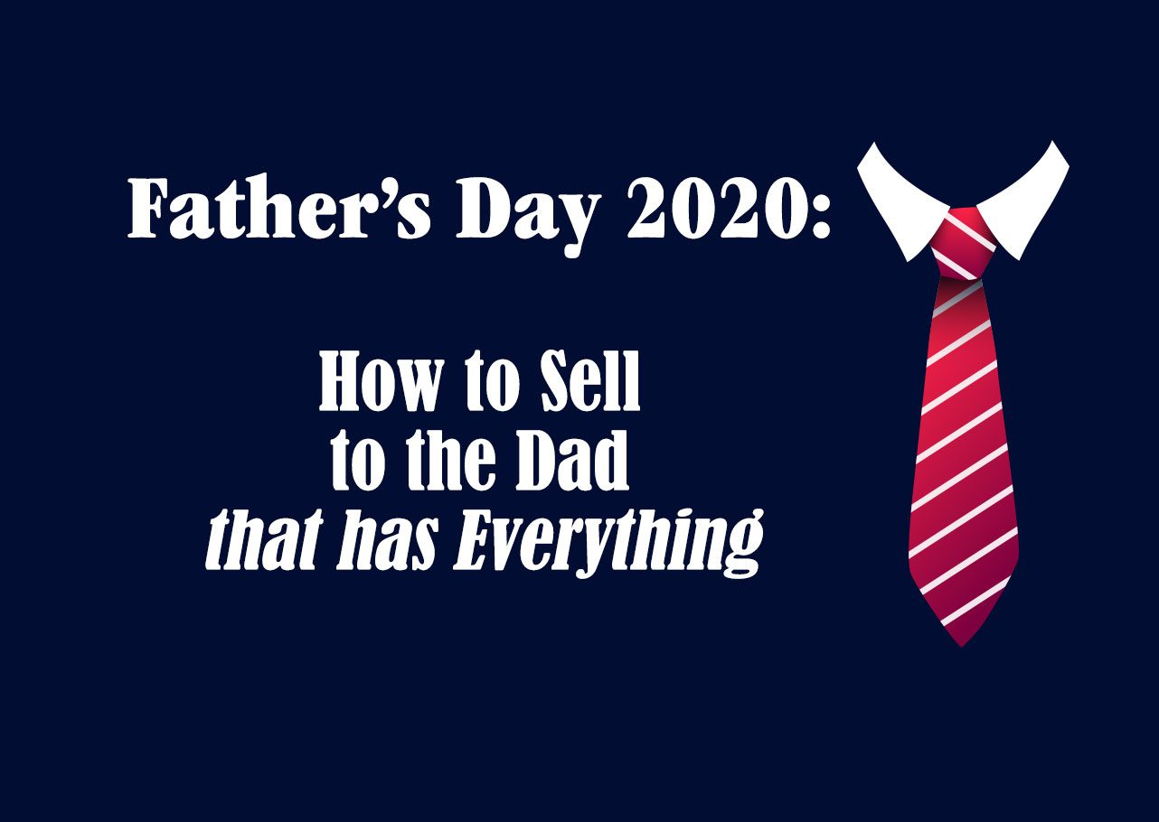 Fathers Day 2020, presents for dad, marketing, advertising, summer